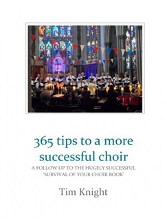 Tim Knight: 365 Tips To A More Successful Choir Books | Choral