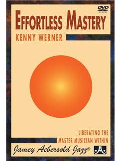 Kenny Werner: Effortless Mastery - Liberating The Master Musician Within Books and CDs |
