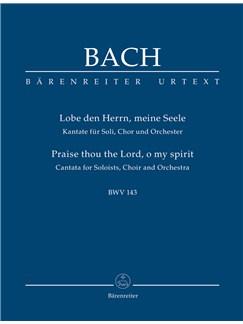 J.S. Bach: Cantata No.143 - Lobe Den Herrn, Meine Seele (Praise Thou The Lord,  O My Spirit) BWV 143 (Urtext Study Score) Books | Choral, Orchestra, SATB