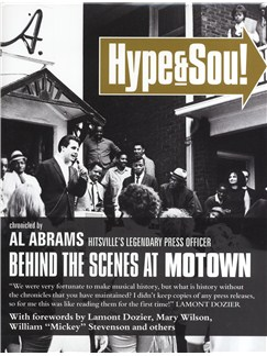 Al Abrams: Hype & Soul! - Behind The Scenes At Motown Books |