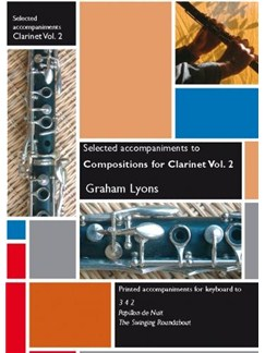 Graham Lyons: Compositions For Clarinet Volume 2 (Piano Accompaniments) Books | Piano Accompaniment
