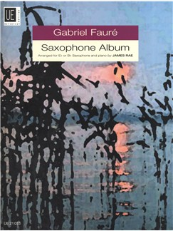 Gabriel Faure: Saxophone Album Books | Alto Saxophone or Tenor Saxophone, Piano Accompaniment