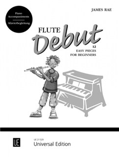James Rae: Flute Debut - 12 Easy Pieces for Beginners (Piano Accompaniments) Books | Piano Accompaniment