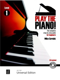 Mike Cornick: Play The Piano! - The Complete Step-By-Step Guide For Beginners Books and CDs | Piano