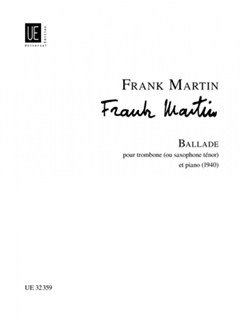 Frank Martin: Ballade (Trombone or Tenor Sxophone/Piano) Books | Trombone, Tenor Saxophone, Piano Accompaniment