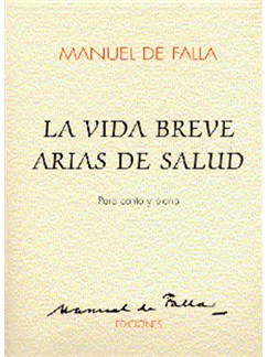 Manuel De Falla: La Vida Breve y Arias De Salud Books | Voice, Piano