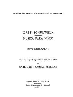 Orff Schulwerk: Musica Para Ninos Introduction, (Version Espanola Montserrat Sanuy/LucianoGonzalez) Books |
