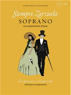 Siempre Zarzuela (Zarzuela Forever) - Soprano Books and CDs | Soprano, Piano Accompaniment