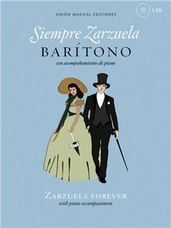 Siempre Zarzuela (Zarzuela Forever) - Baritone CD y Libro | Barítono Voz, Acompañamiento de Piano
