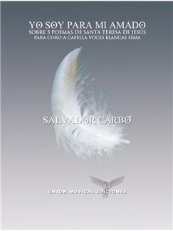 Salvador Carbó: Yo Soy Para Mi Amado - Sobre 5 Poemas De Santa Teresa De Jesús  (SSMezA) Libro | SSAA, Coral