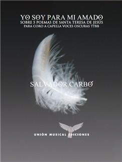 Salvador Carbó: Yo Soy Para Mi Amado - Sobre 5 Poemas De Santa Teresa De Jesús (TTBB) Books | TTBB