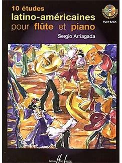 Sergio Arriagada: 10 Etudes Latino-Américaines Books   Flute, Piano Accompaniment