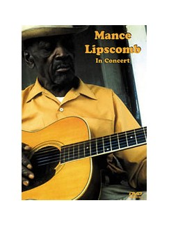 Mance Lipscomb: In Concert - DVD DVDs / Videos | Guitar