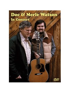 Doc & Merle Watson In Concert DVDs / Videos | Guitar