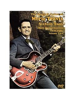 The Songs And Guitar Of Merle Travis: Sixteen Tons (Rare Performances 1946-1981 Volume Two) DVD DVDs / Videos | Guitar