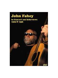 John Fahey: In Concert And Interviews 1969 And 1996 DVDs / Videos | Guitar