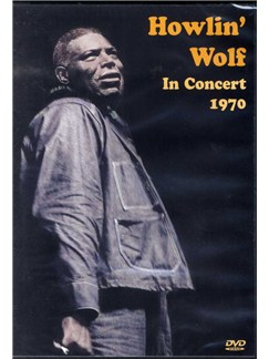 Howlin' Wolf In Concert 1970 DVDs / Videos |