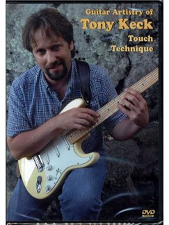 Guitar Artistry Of Tony Keck - Touch Technique DVDs / Videos | Electric Guitar