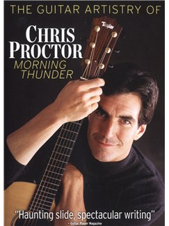 The Guitar Artistry Of Chris Proctor - Morning Thunder DVDs / Videos |