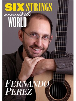 Fernando Perez: 6 Strings Around The World (DVD) DVDs / Videos | Guitar