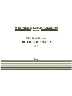 Eilert Lindorff-Larsen: 10 Orgelkoraler Op. 9 (Organ Solo) Books | Organ