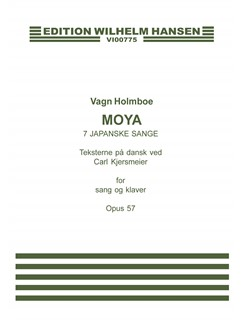 Vagn Holmboe: Moya - 7 Japanske Sange Op. 57 (Vocal Score) Books | Mezzo-Soprano/Piano Accompaniment