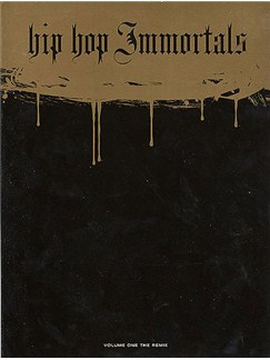 Hip Hop Immortals Volume 1: The Remix Books |