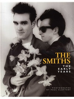 The Smiths: The Early Years - Photographs by Paul Slattery Books |