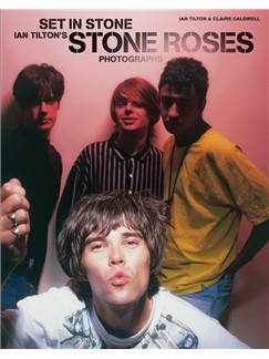 Set In Stone - Ian Tilton's Stone Roses Photographs Books |