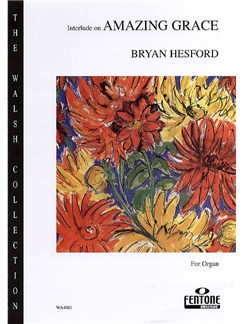 Bryan Hesford: Interlude On 'Amazing Grace' (Organ) Books | Organ