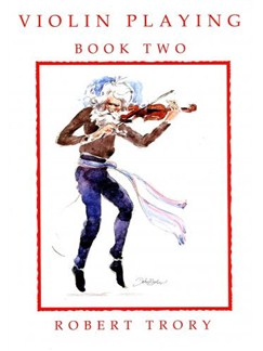 Robert Trory: Violin Playing - Book Two Books | Violin