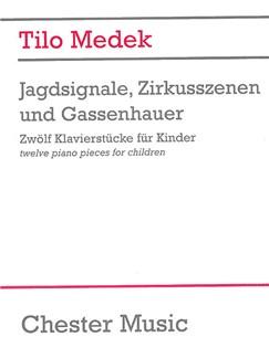 Tilo Medek: Jagdsignale Zirkusszenen And Gassenhauer (Zwölf Klavierstücke Für Kinder) Bog | Klaver solo