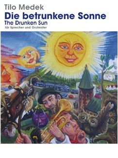 Tilo Medek: Die Betrunkene Sonne (The Drunken Sun) Full Score Books | Orchestra, Narration