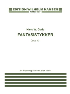 Niels W. Gade: Fantasistykker / Fantasias Op.43 Books | Clarinet, Violin, Piano Accompaniment