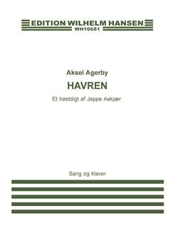 Aksel Agerby: Havren (Voice And Piano) Bog | Klaver og sang