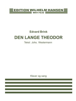 Edvard Brink: Den Lange Theodor (Voice and piano) Books | Voice, Piano Accompaniment