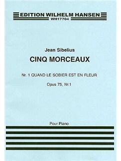 Jean Sibelius: Quand Le Sobier Est Un Fleur (Cinq Morceaux) Op.75 No.1 Books | Piano