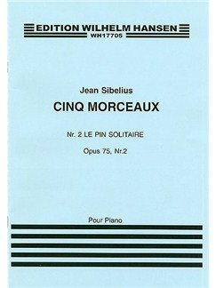 Jean Sibelius: Le Pin Solitaire (Cinq Morceaux) Op.75 No.2 Books | Piano