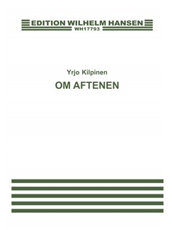 Yrjo Kilpinen: Om Aftenen (Illalla) Books | Voice, Piano Accompaniment