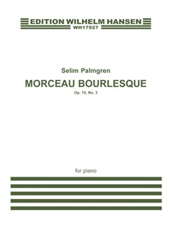 Selim Palmgren: Morceau Bourlesque Op. 74 No. 3 Books | Piano