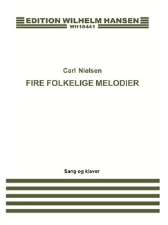 Carl Nielsen: Fire Folkelige Melodier (Voice/Piano) Books | Voice, Piano Accompaniment