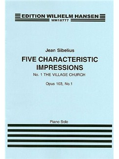 Jean Sibelius: Five Characteristic Impressions Op.103 No.1 - The Village Church Books | Piano