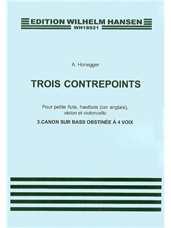 Arthur Honegger: Trois Contrepoints No.3 'Canon Sur Bass Obstinee' (Parts) Books | Piccolo, Cor Anglais, Violin, Cello