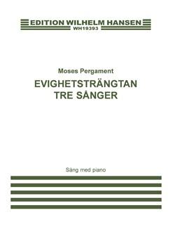 Moses Pergament: Evighetsträngtan - Tre Sånger (Voice And Piano) Books | Voice, Piano Accompaniment