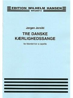 Jörgen Jersild: Tre Danske Kaerlighedssange Bog | SATB