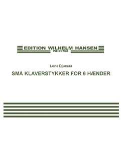 Lone Djursaa: Små Klaverstykker For 6 Hænder / Little Piano Pieces For 6 Hands Books | Piano