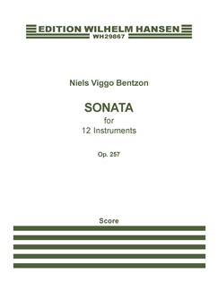 Niels Viggo Bentzon: Sonata For 12 Instruments Op.257 (Score) Books | Ensemble