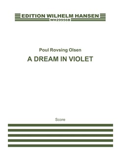 Poul Rovsing Olsen: A Dream In Violet (Score) Books | Violin, Viola, Cello