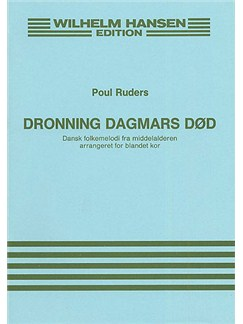 Poul Ruders: Dronning Dagmars Dod (The Death Of Queen Dagmar) Bog | SATB