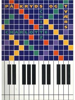 Charlotte Schiøtz: På Kryds Og Tværs Bog | Klaver solo